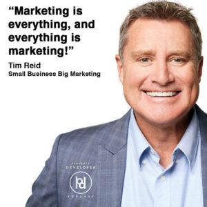 Tim Reid from SmallBusinessBigMarketing.com says marketing is everything and everything is marketing